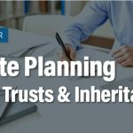 Wills Trusts and Inheritances