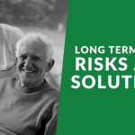 Long Term Care Risks and Solutions