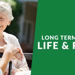 Long Term Care: Life & Risks