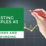 Investing Principles #3: Dividends and Compounding