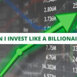 Can I invest like a Billionaire?